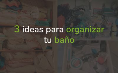 3 ideas para organizar tu baño