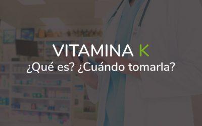 Vitamina K – ¿Qué es? ¿Cuándo debo tomarla?