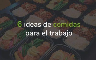 Comidas para llevar al trabajo – 6 ideas rápidas y saludables
