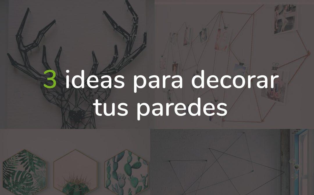 3 ideas para decorar paredes