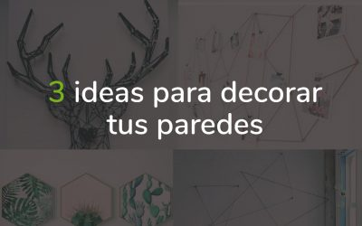3 ideas para decorar las paredes de tu hogar
