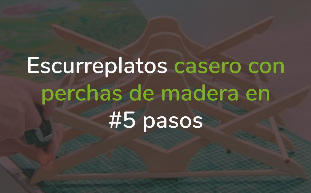 eSCURREPLATOS CASERO CON PERCHAS DE MADERA