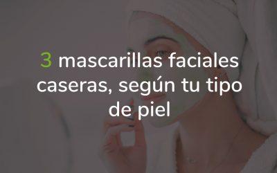 Mascarilla facial casera – 3 tipos de mascarillas según tu piel